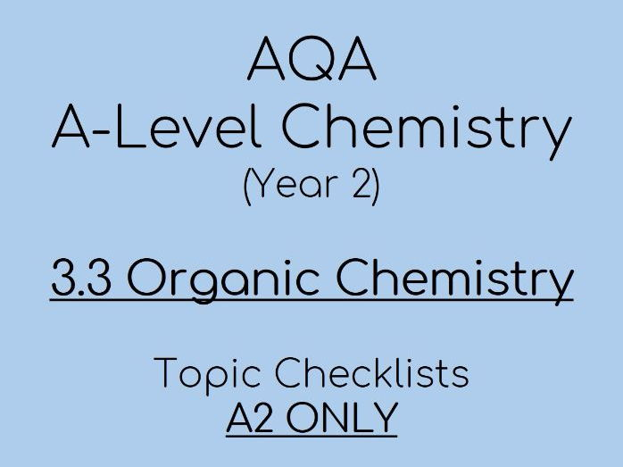 AQA A-Level Chemistry – A2 3.3 Organic Checklists