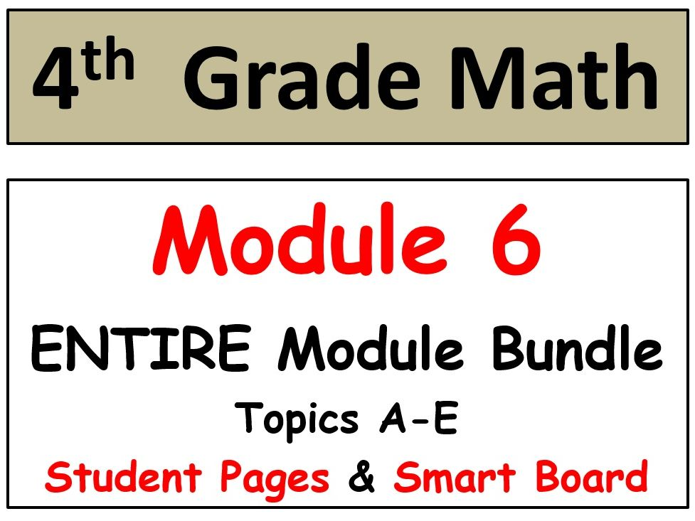 Grade 4 Math ENTIRE Module 6 Topics A-E: Smart Bd, Student Pgs, Reviews, HOT Q's