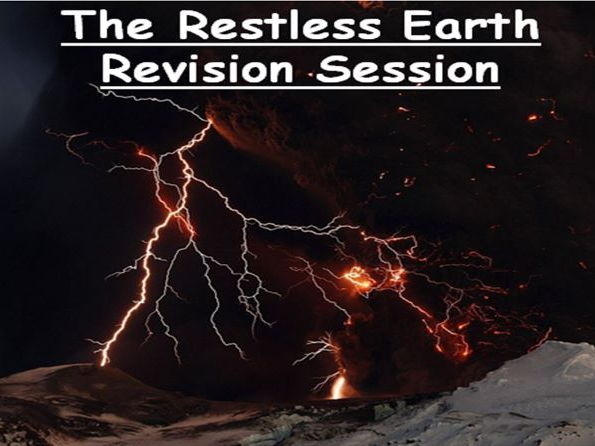 AQA GCSE RESTLESS EARTH REVISION LESSONS / SESSIONS & RESOURCES