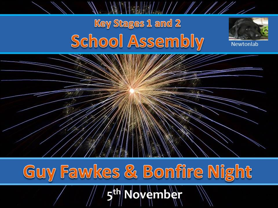 Guy Fawkes and Bonfire Night Assembly - 5th November - Key Stages 1 and 2