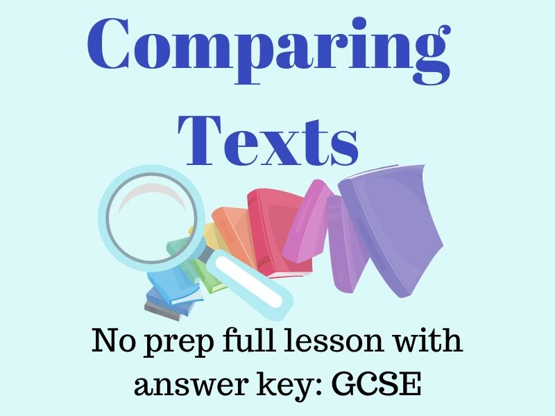 GCSE English Language Revision 2 Full Lessons: Comparing texts (AQA Q4, Edexcel Q7))