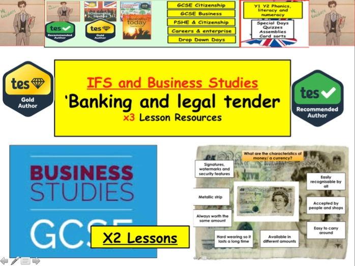 Financial Education. Legal Tender and Money - PFE Unit Business IFS Studies GCSE