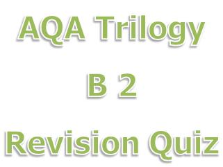 AQA Biology Paper 2 Revision Quiz Trilogy