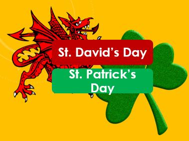 Patron Saints: St. David's Day and St. Patrick's Day