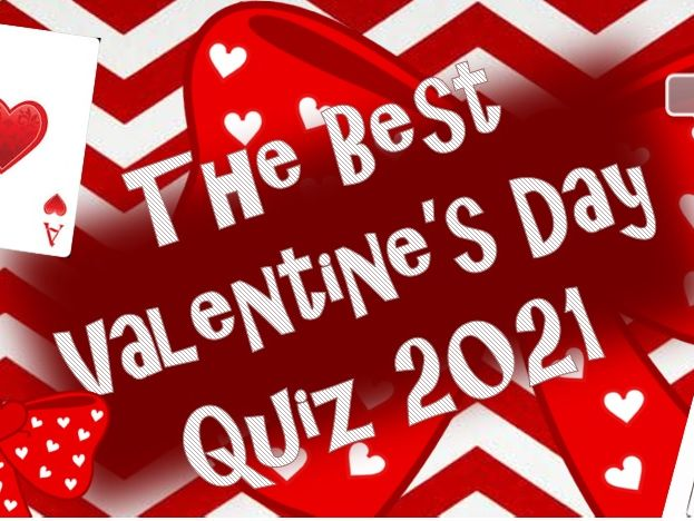 Valentine's Day Quiz 2021!