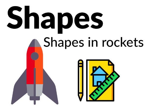 Shapes - Designing a rocket [Years 3, 4, 5]