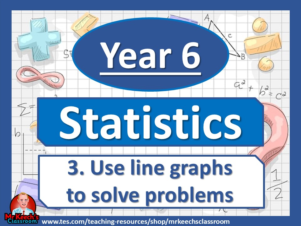 Year 6 - Statistics - Use line graphs to solve problems - White Rose Maths