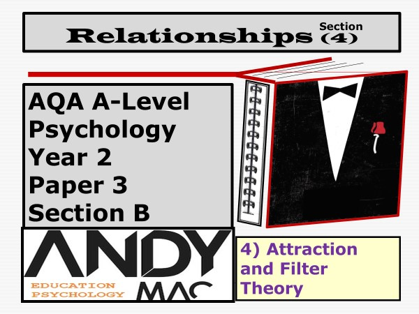 AQA A-Level Psychology: Year 2  Relationship Module, Section #4: Attraction: Filter Theory (Paper 3)