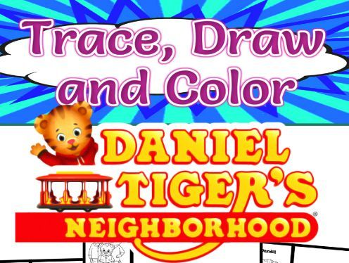 Daniel Tiger's Neighbourhood Trace, Draw and Color