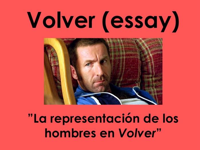 """A-Level Spanish: Volver - Essay on 'La representación de los hombres"""""""