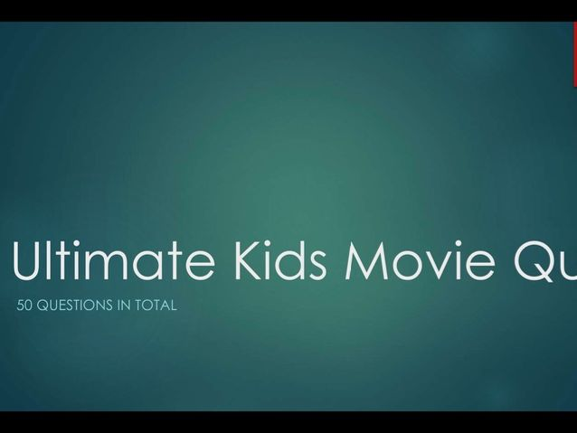 Ultimate Kids Movie Quiz