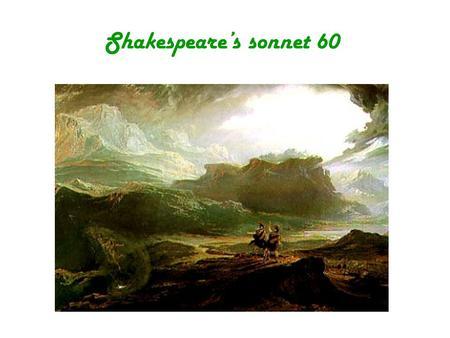 Sonnet 60 PPT -  William Shakespeare