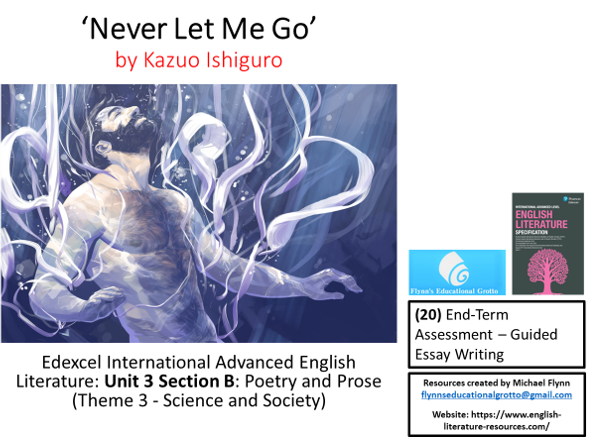 A Level Literature (20): 'Never Let Me Go' End -Term Assessment – Guided Essay Writing