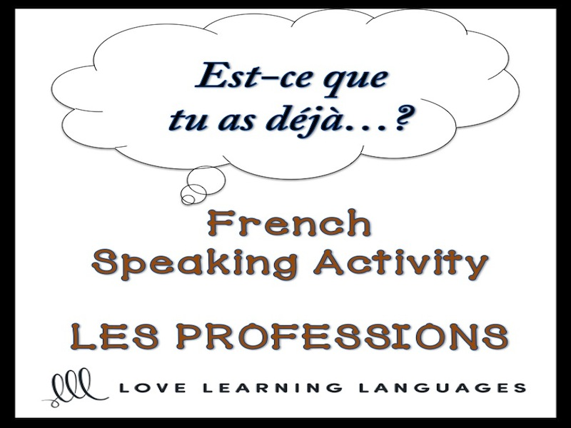 PROFESSIONS French Speaking Activity: Est-ce que tu as déjà…?
