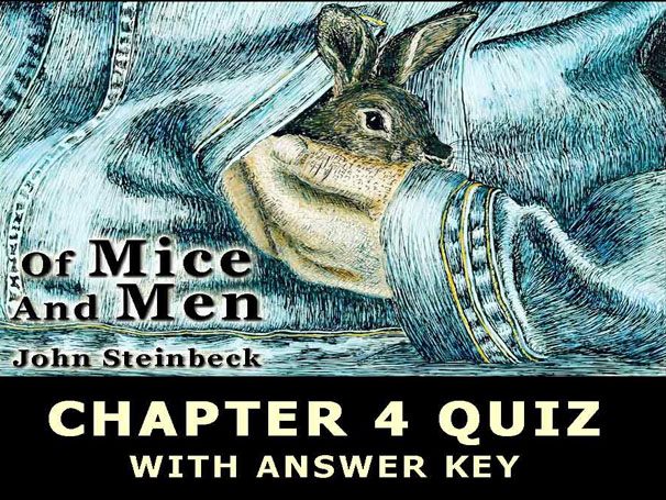 Of Mice And Men CHAPTER 4 QUIZ John Steinbeck