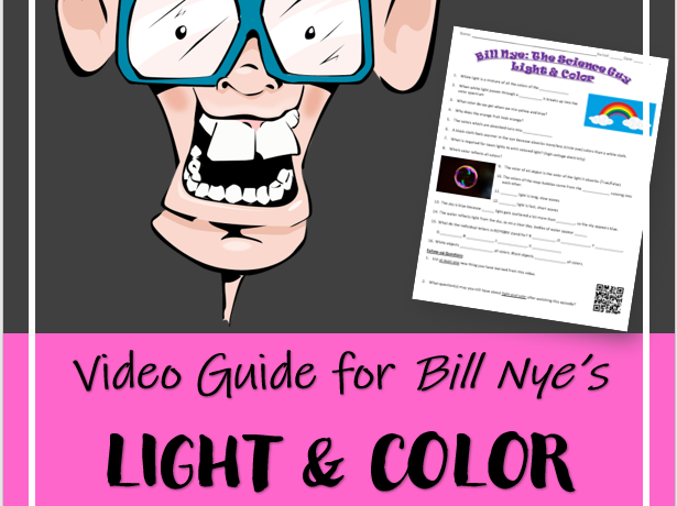 Bill Nye the Science Guy: LIGHT & COLOR (Video Worksheet)