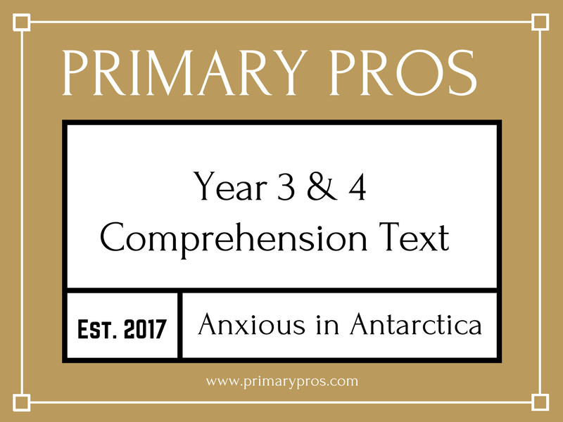 Year 3 & 4 Comprehension Text - Anxious in Antarctica