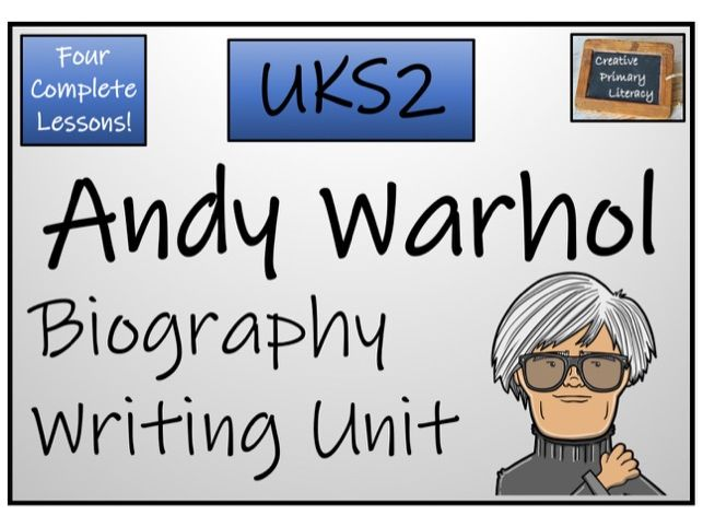UKS2 Literacy - Andy Warhol Biography Writing Activity