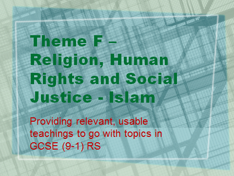 AQA GCSE RS (9-1) Relevant teachings Theme F - Religion, human rights and social justice - Islam