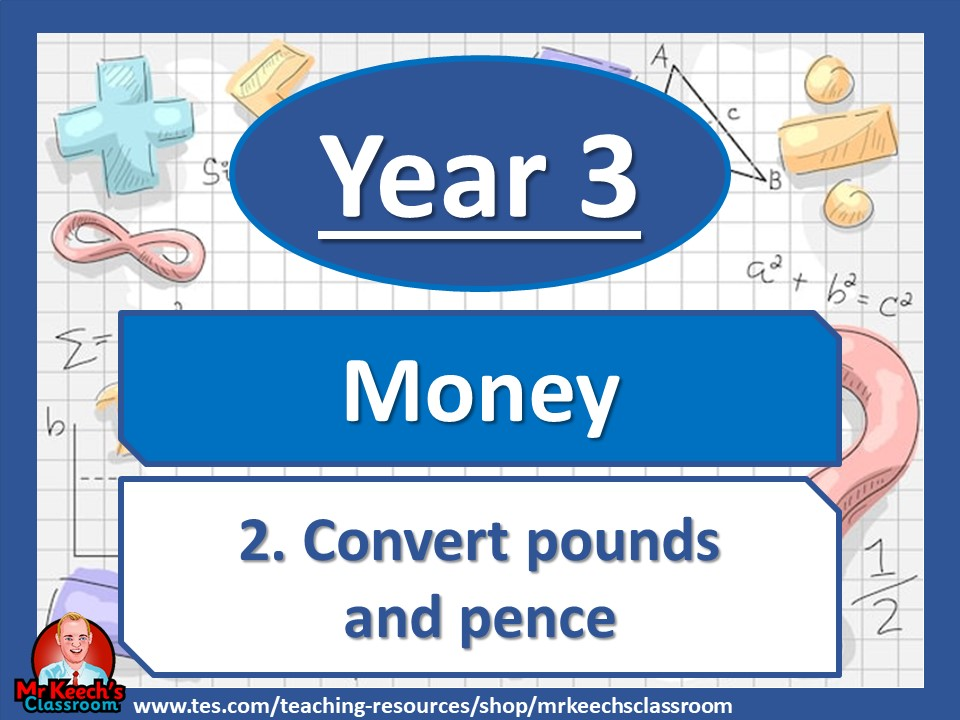 Year 3 – Money – Convert pounds and pence - White Rose Maths