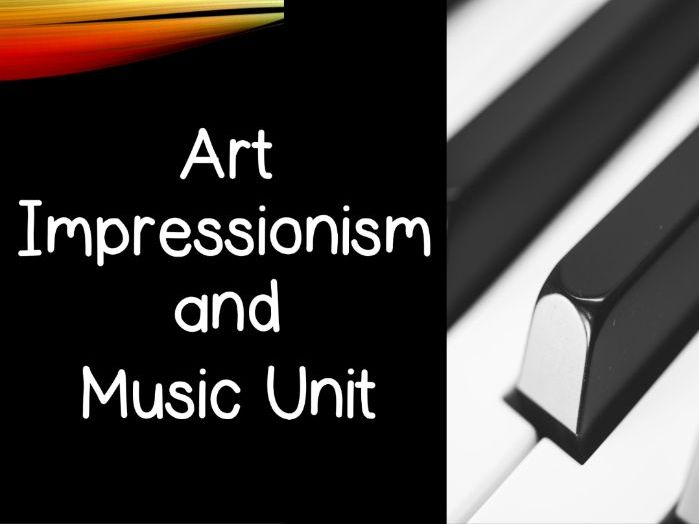 Impressionism and Music - Art and Music Unit