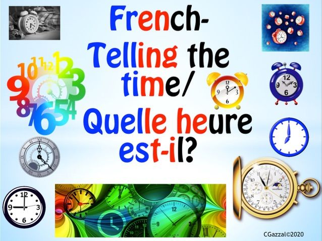 French – Telling the Time. Quelle heure est-il?