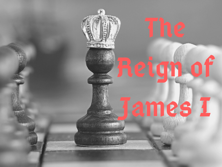 The Reign of James I