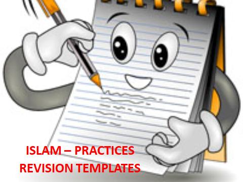 AQA GCSE RELIGIOUS STUDIES – REVISION TEMPLATES FOR ISLAM – PRACTICES