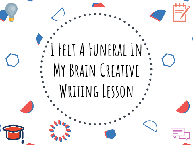 Creative writing lesson inspired by Dickinson's I Felt A Funeral in My Brain #Poetry #Dickinson