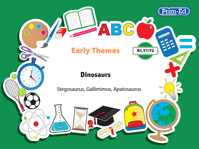 EARLY THEMES: DINOSAURS - STEGOSAURUS, ETC EBOOK UNIT (Reception, Y1/P2, Y2/P3)