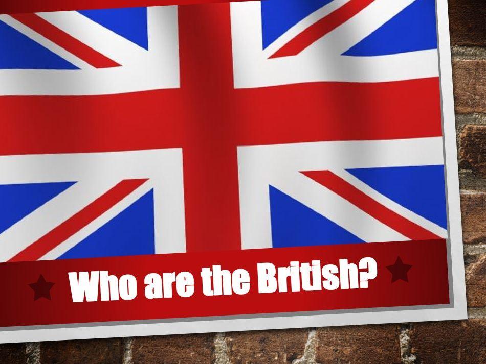Lesson 6 Migration: Who are the British?