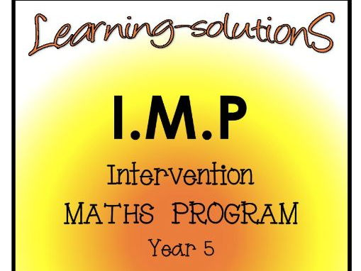 INTERVENTION MATHS PROGRAM - IMP Year 5 - Number, Place Value, Decimals, Patterns and Algebra  ACARA