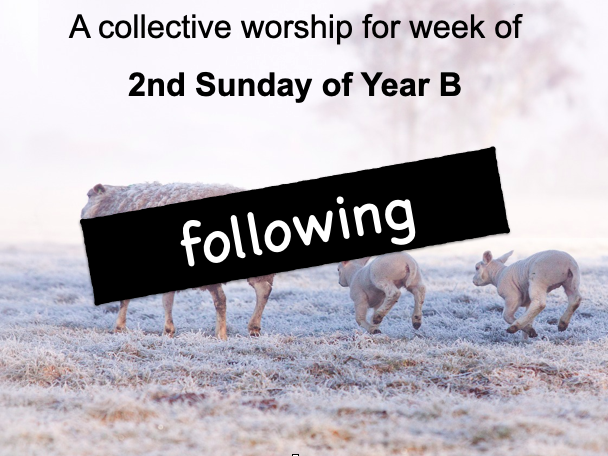 collective worship Catholic 2nd Sunday year B