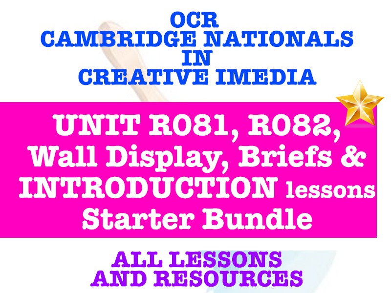 Cambridge Nationals Creative iMedia - Starter Bundle! R081. R082, Introduction Course, Wall Display and Practice Briefs
