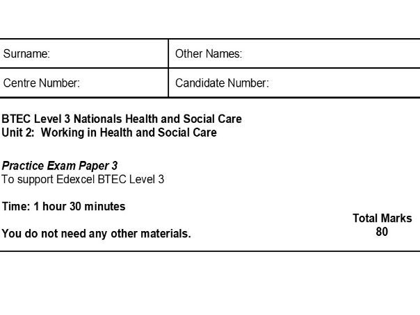 Level 3 , unit 2 Health and Social Care complete exam paper (with Mark Scheme)