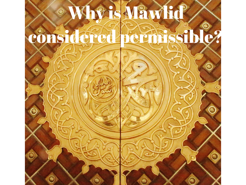 Why is Mawlid considered permissible and rewardable?