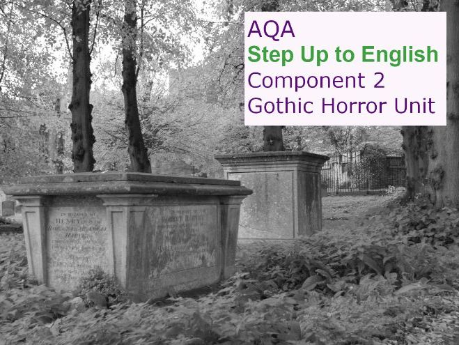 AQA Step Up to English: Component 2 GOTHIC HORROR Unit *NEW*