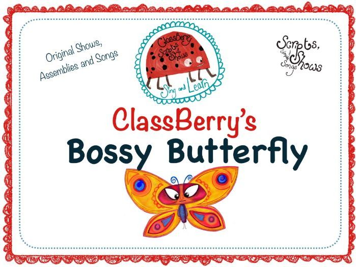 Bossy Butterfly Show for End of Year/Assembly