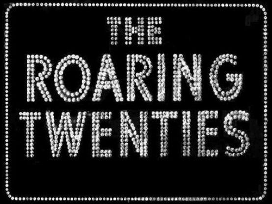 *Updated* The Roaring Twenties