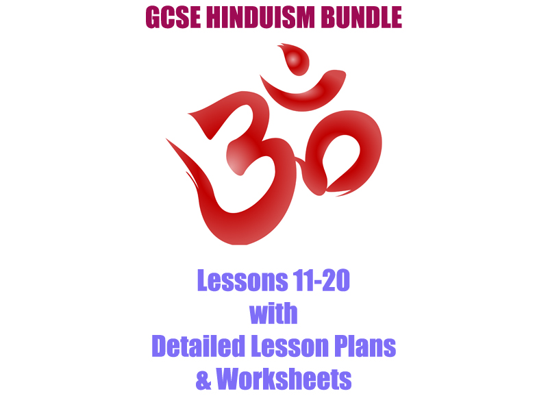 GCSE Hinduism (PART 2) - 10 Full Lessons: Lesson Plans, Worksheets, PowerPoints, Homework Videos and more! (Lessons 11-20)