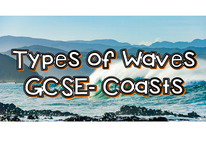 Types of Waves- Coasts GCSE Lesson