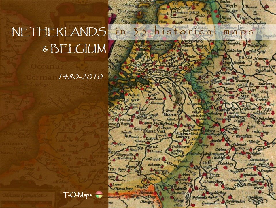 The Netherlands and Belgium in 35 historical maps (1480-2010)