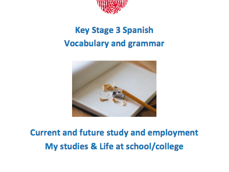 Key Stage 3 Spanish – School – Vocabulary and grammar booklet