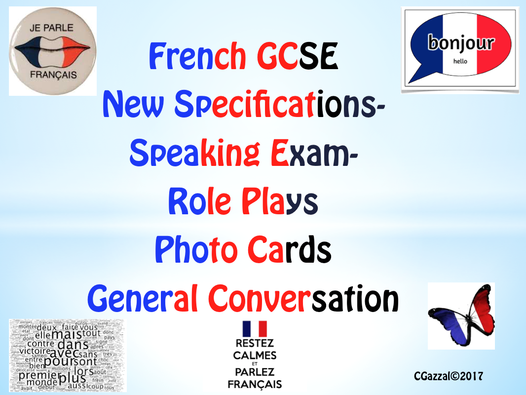 French GCSE New Specifications - Speaking Exam - Role Plays, Photo Cards, General Conversation.
