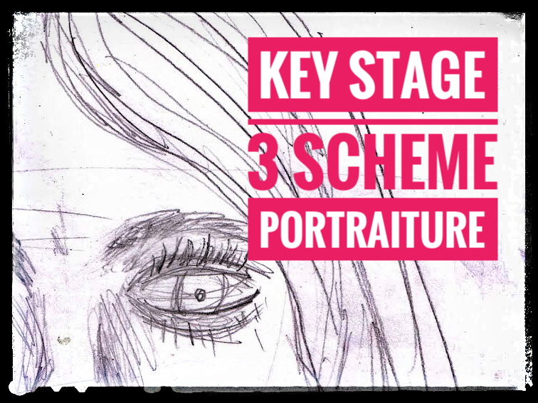 Key Stage 3 Art Scheme of Work – Portraiture and Clay work