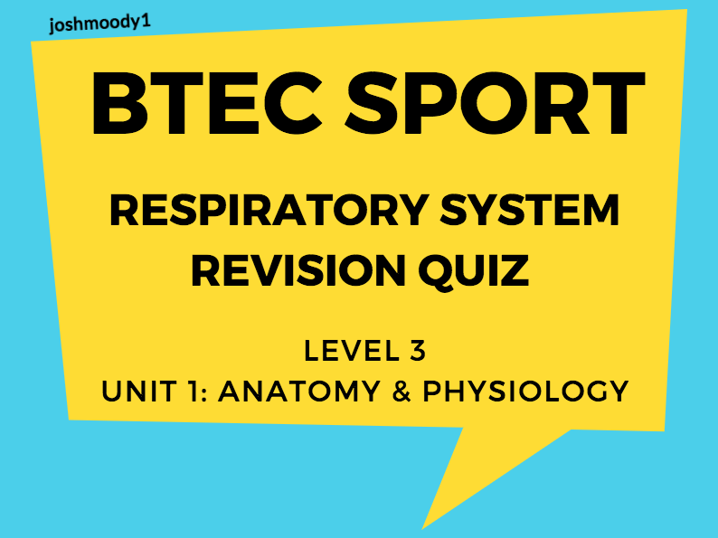 BTEC Level 3 Sport: Unit 1 Revision Quiz - Respiratory System