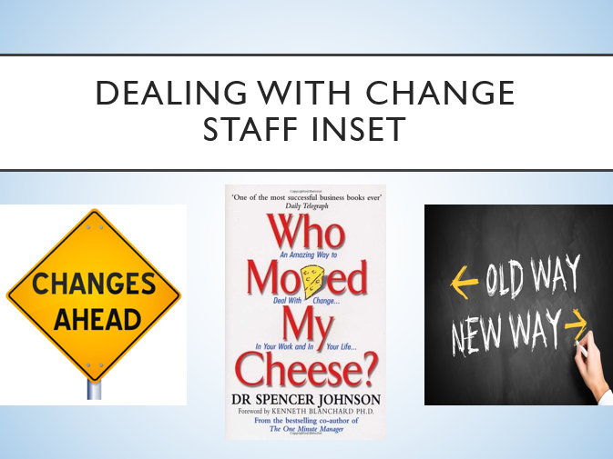 How to Deal with Change Staff CPD/INSET