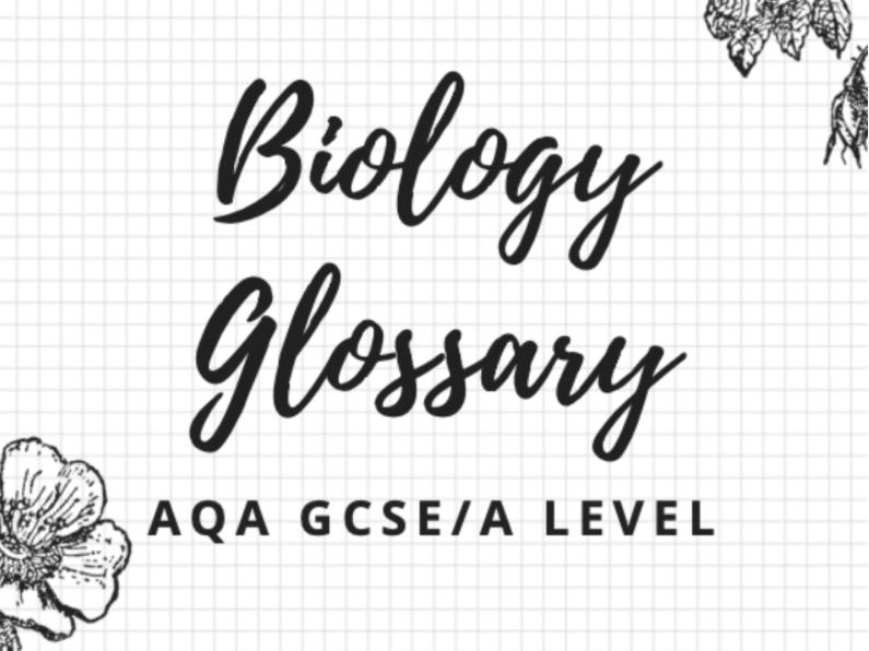 GCSE 9-1/A Level Biology Glossary