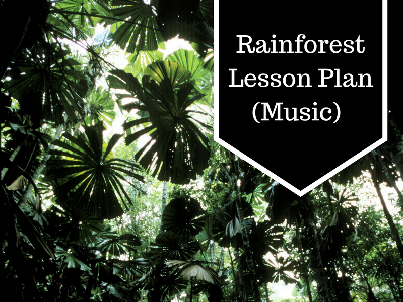 Rainforest Lesson Plan (Music)