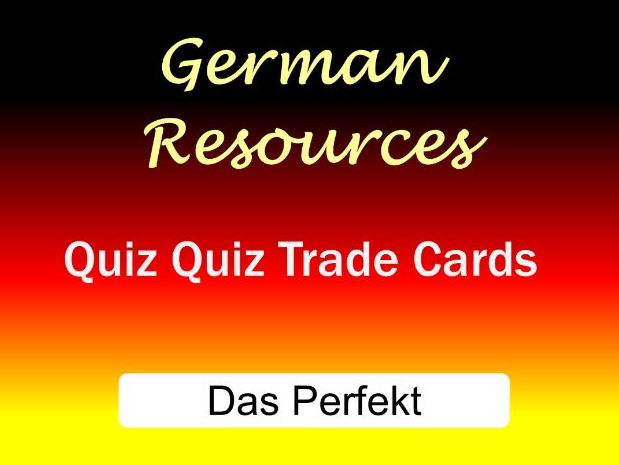German Activities - Das Perfekt - Quiz Quiz Trade - The Perfect Tense
